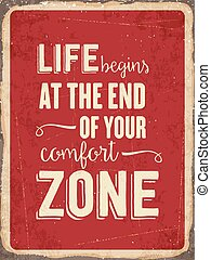 """Retro metal sign """" Life begins at the end of your comfort ..."""