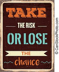 """Retro motivational quote. """" Take the risk or lose the chance"""""""