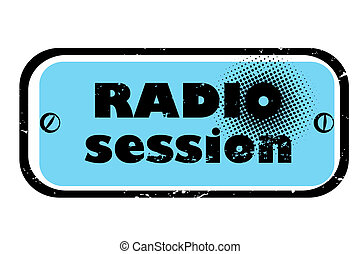 radio session - retro music stamp for a night club or bar, ...