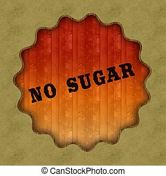 Retro NO SUGAR text on wood panel background.