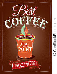 Retro poster in vintage style with drawing cup of coffee and lettering best coffee, on a brown background. Vector 10.
