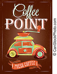Retro poster in vintage style with drawing toy car and lettering coffee point, on a brown background.