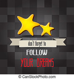 """retro poster with message"""" don't forget to follow your dreams"""""""
