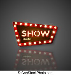 Retro Sign. Signboard with shiny lights and reflection. Show advertising. Vector illustration isolated on dark background
