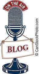Retro studio microphone vector emblem with blog tag. Blog...