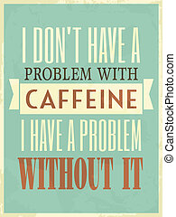 Retro Style Caffeine Poster - Caffeine poster with...