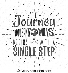 Retro typography Background with typographical quote - A Journey of a thousand miles begins with a single step. Vector design. Hand drawn Lettering poster with balloon, arrows, sunbursts. Isolated.