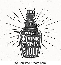 Retro Typography Vector Bottle with Quote Drink Responsibly. Vintage Textures.