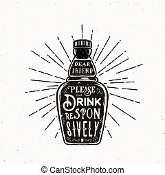 Retro Typography Vector Bottle with Quote Drink Responsively. Vintage Textures.
