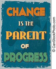 Retro Vintage Motivational Quote Poster. Change is the ...