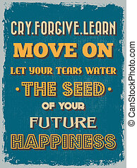 Retro Vintage Motivational Quote Poster. Cry Forgive Learn ...