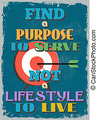 Retro Vintage Motivational Quote Poster. Find a Purpose to ...