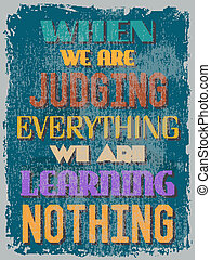 Retro Vintage Motivational Quote Poster. Grunge effects can be e