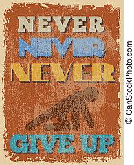 Retro Vintage Motivational Quote Poster. Vector illustration