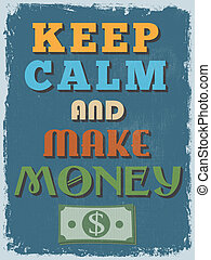 Retro Vintage Motivational Quote Poster. Keep Calm and Make ...