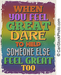 Retro Vintage Motivational Quote Poster. When You Feel Great...