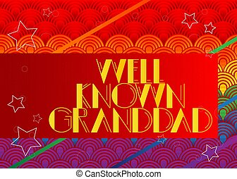 Retro Well Known Granddad text. Decorative greeting card, ...