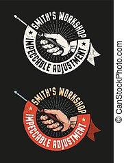 Retro workshop emblem with hand holding a screwdriver