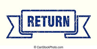 return grunge ribbon. return sign. return banner