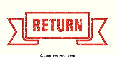 return grunge ribbon. return sign. return banner