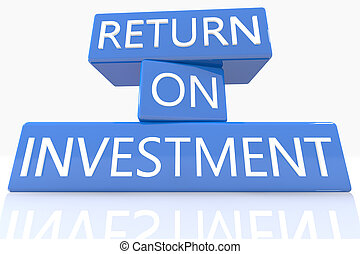 Return on Investment - 3d render blue box with text Return...
