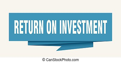 return on investment sign. return on investment paper...