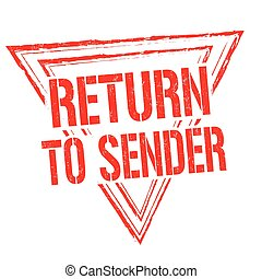 Return to sender sign or stamp - Return to sender red grunge...