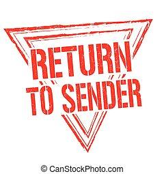 Return to sender sign or stamp - Return to sender red grunge...