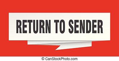 return to sender sign. return to sender paper origami speech...
