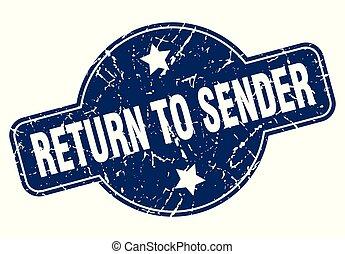 return to sender sign - return to sender vintage round...