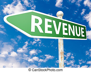 Revenue - street sign illustration in front of blue sky with clouds.