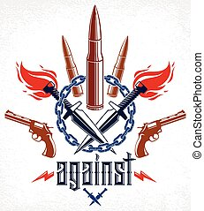 Revolution and War vector emblem with bullets and guns, logo...