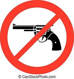 revolver vuurwapen, toegestaan, niet, meldingsbord, of