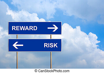 Reward and risk on blue road sign with blue sky