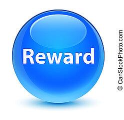 Reward glassy cyan blue round button