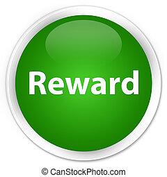 Reward premium green round button