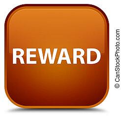 Reward special brown square button