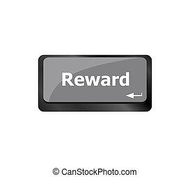 Reward word on keyboard keys showing payoff or roi