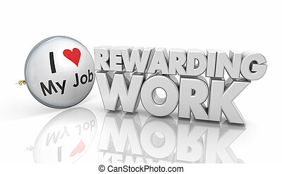 Rewarding Work Love Your Job Button Pin 3d Illustration