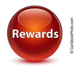 Rewards glassy brown round button