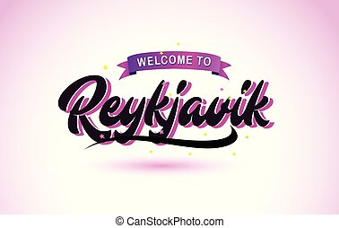 Reykjavik Welcome to Creative Text Handwritten Font with Purple Pink Colors Design.