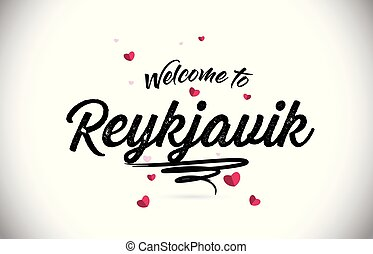 Reykjavik Welcome To Word Text with Handwritten Font and Pink Heart Shape Design.