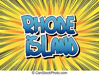 Rhode Island - Comic book style word on comic book abstract ...