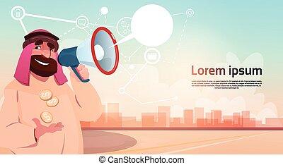 Rich Arab Businessman With Megaphone Loudspeaker Chat Bubble Message