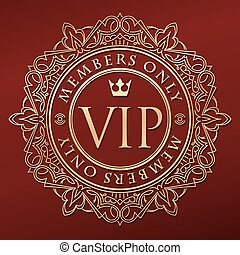 Rich decorate gold VIP decor with unusual stylish ornate round frame, caption Members only and crown.