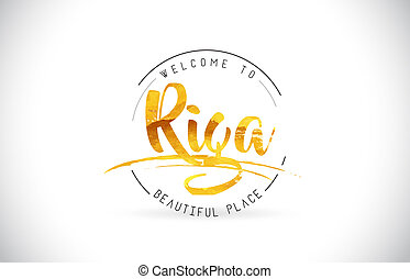 Riga Welcome To Word Text with Handwritten Font and Golden Texture Design.