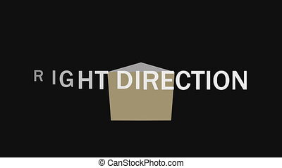 Right direction, animation 3d pyramid and letters. Pyramid changing position and color creating red arrow. Letters changing scale, blending in the background, creates a contrasting headline