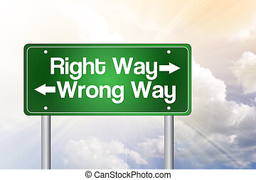 Right Way, Wrong Way Green Road Sign, business concept