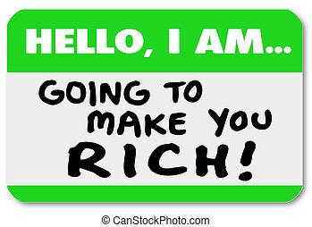 rikedom, pengar, göra, nametag, gå, rik, dig, hej, märke