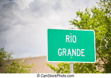 Rio Grande sign. - Rio Grande is a river that flows from...
